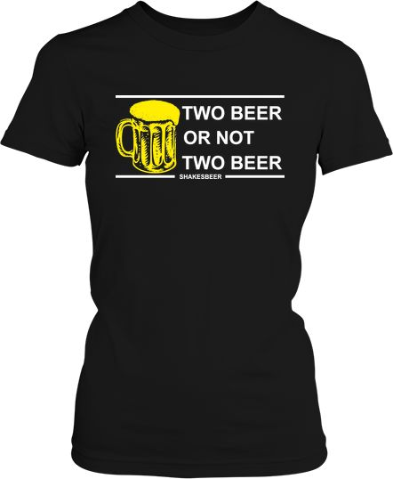 Футболка жіноча. Two beer or not two beer.