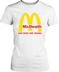 Футболка женская. McDeath. Eat fast, die young.